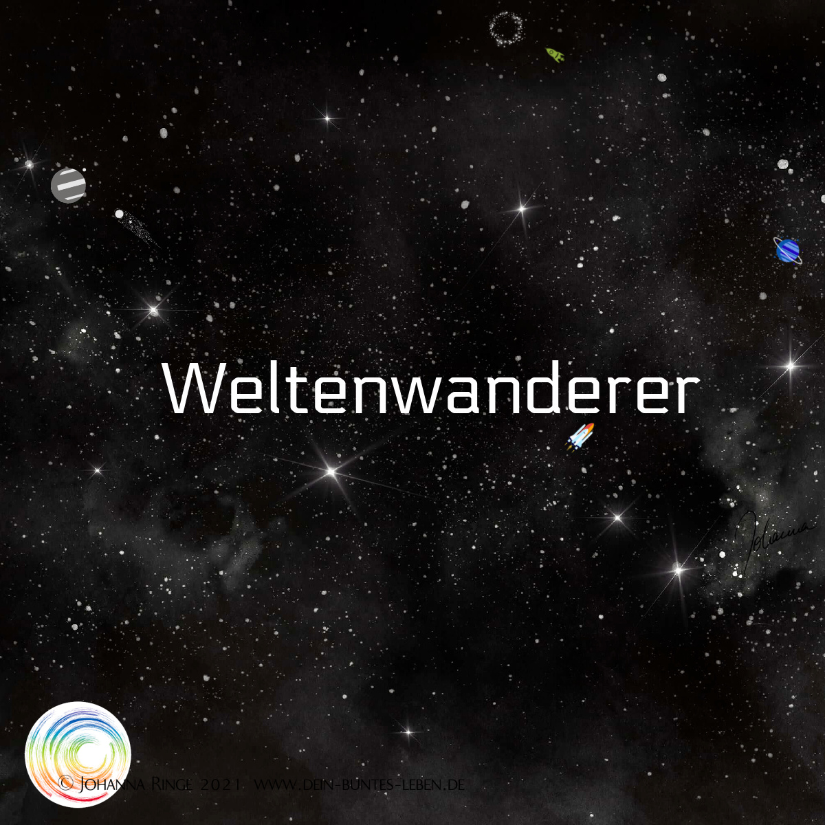 Weltenwanderer im Kosmos (All, Planeten, Raumschiffe) Worldwanderer ©Johanna Ringe 2021 www.dein-buntes-leben.de