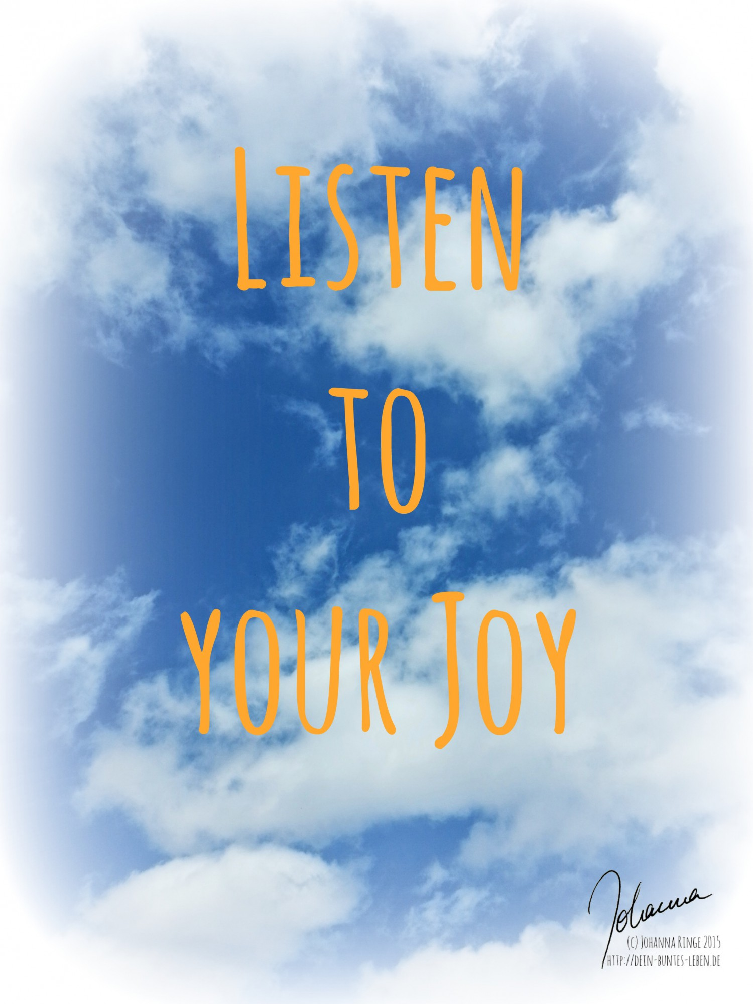Listen to your Joy - Johanna RInge (c) 2015
