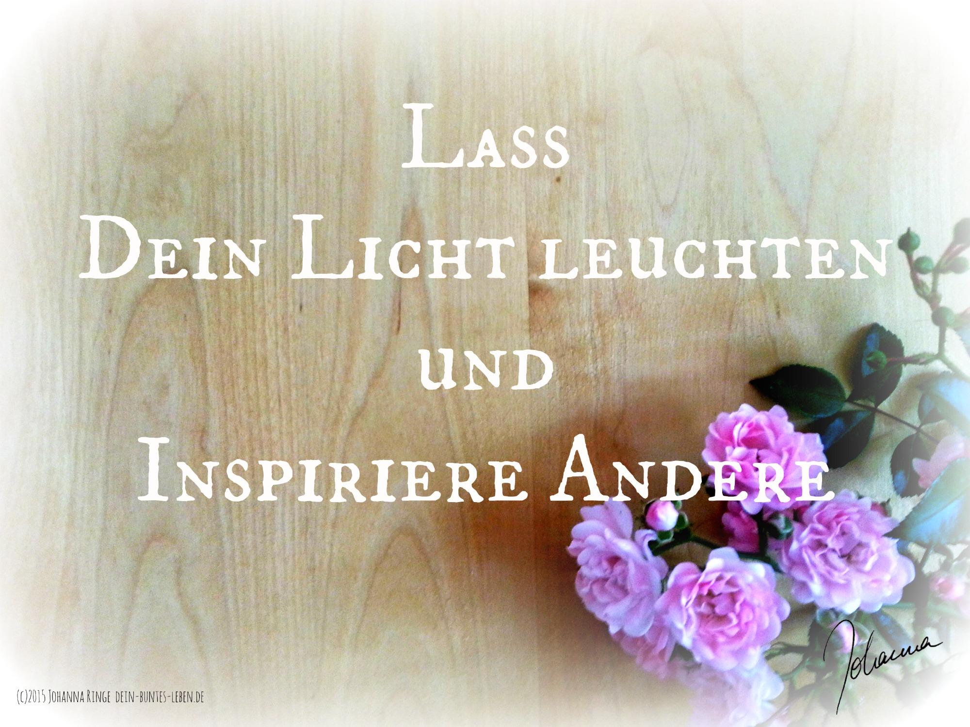 Leuchte hell als hochbegabte Vielbegabte! (c)Johanna Ringe 2015 dein-buntes-leben.de