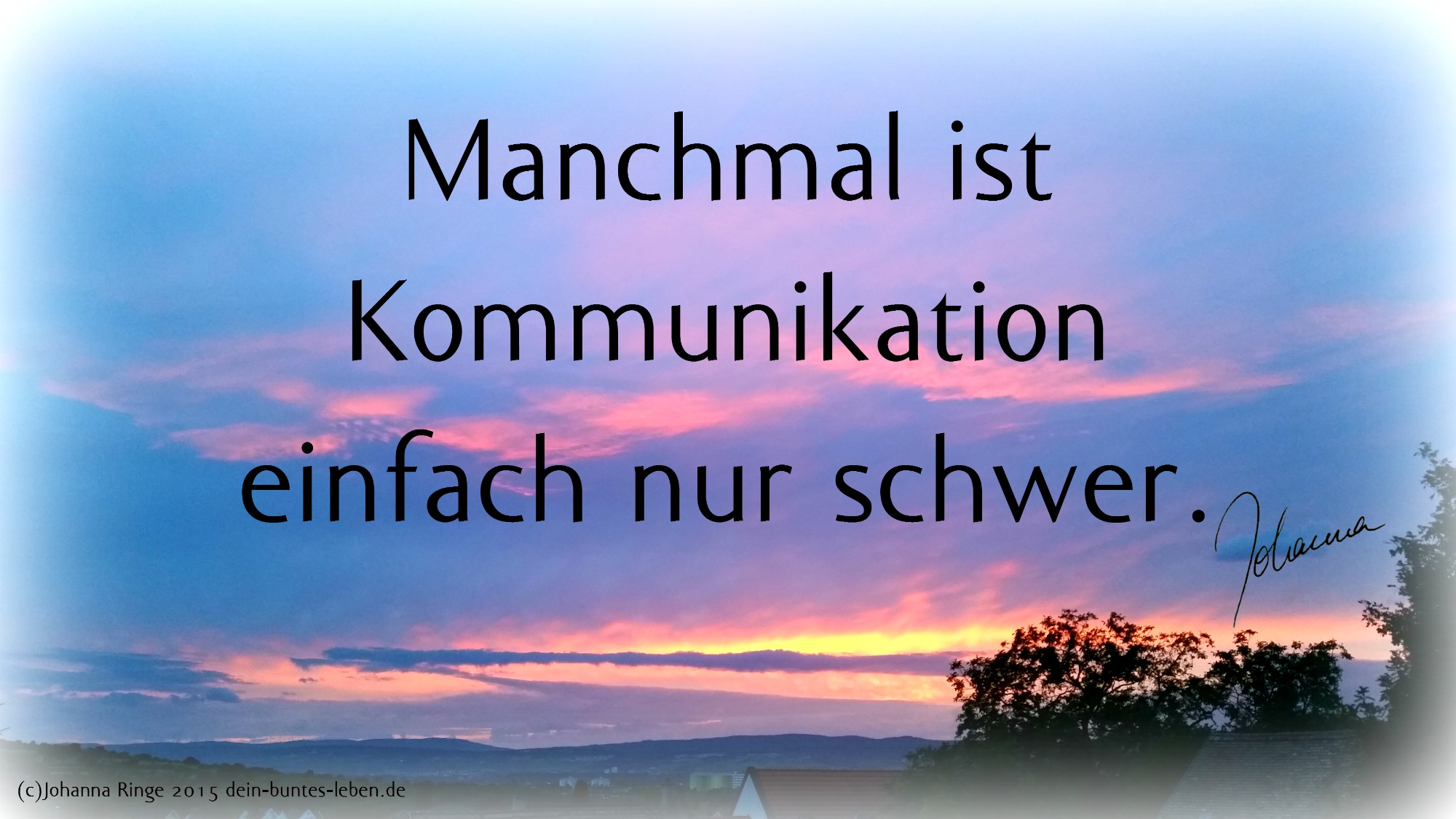 Schwere Kommunikation (c)Johanna Ringe 2015 www.dein-buntes-leben.de