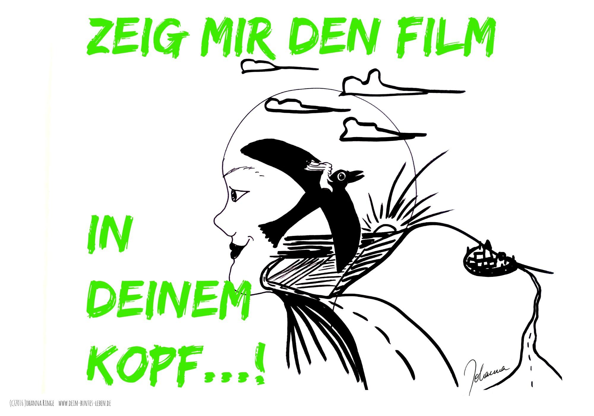 Bilderdenken - Zeig mir den Film in Deinem Kopf, Bilderdenker! (c)2016 Johanna Ringe www.dein-buntes-leben.de