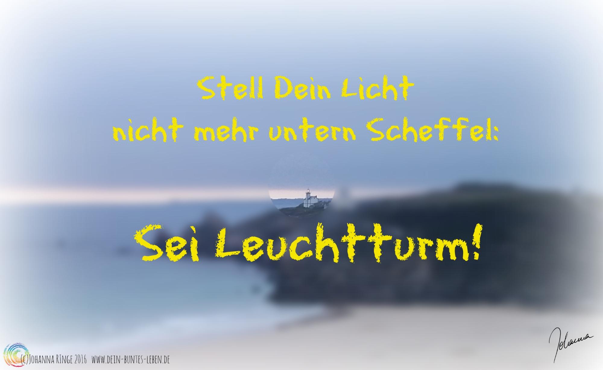 Sei Leuchtturm! (c)Johanna Ringe 2016 www.dein-buntes-leben.de