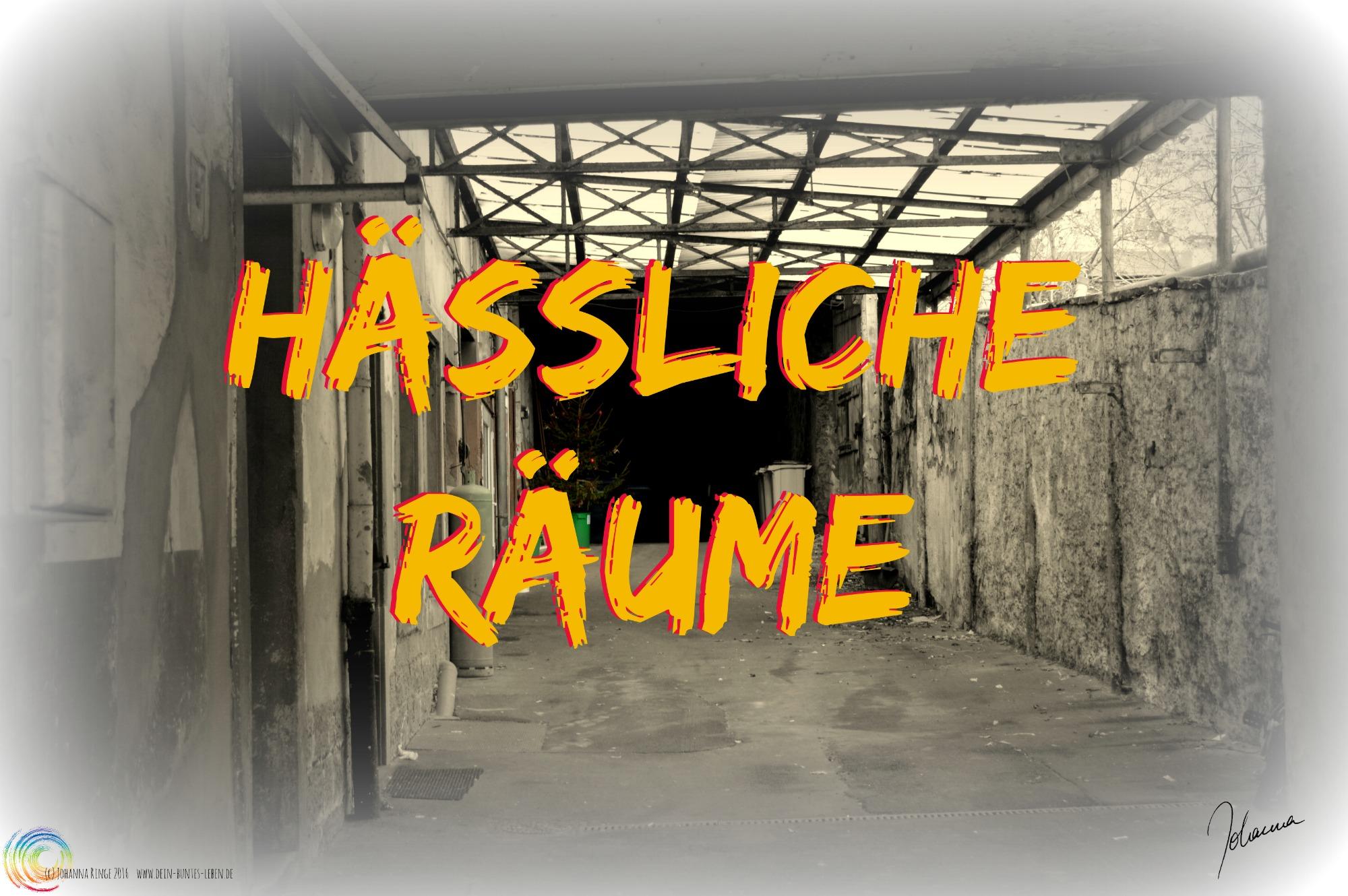 """Hässliche trostlose Halle mit Schriftzug """"Hässliche Räume"""" (c)Johanna Ringe 2016 www.dein-buntes-leben.de"""