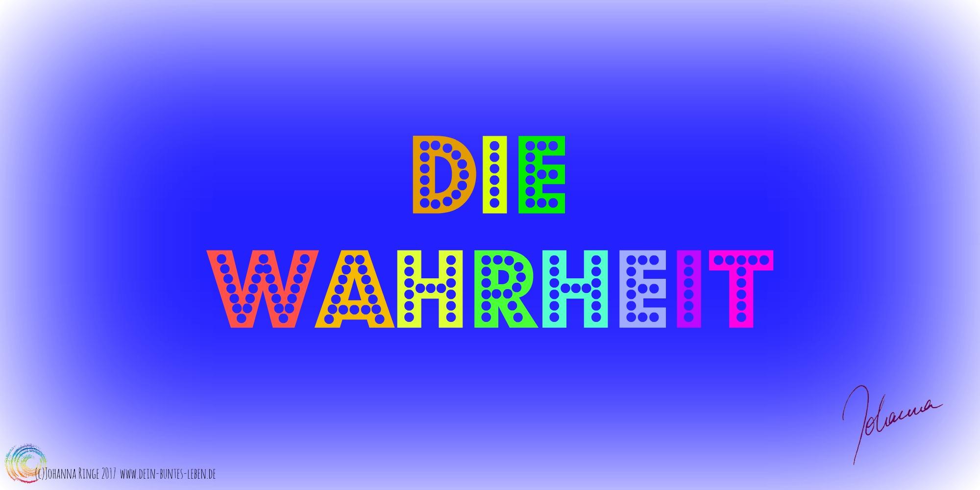 Die Wahrheit in Regenbogenfarben vor blauem Grund. (c)2017 Johanna Ringe www.dein-buntes-leben.de