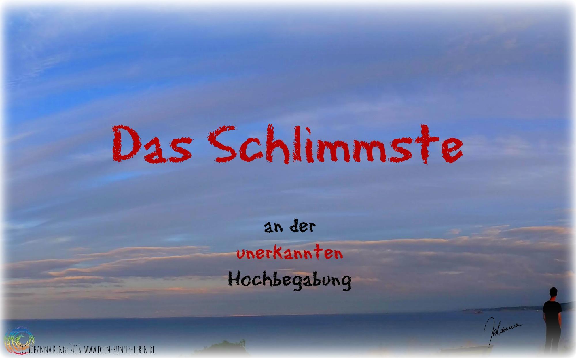 Text: Das Schlimmste an der unerkannten Hochbegabung auf Photo von einsamem Mann am Meer (c)Johanna Ringe 2018 www.dein-buntes-leben.de