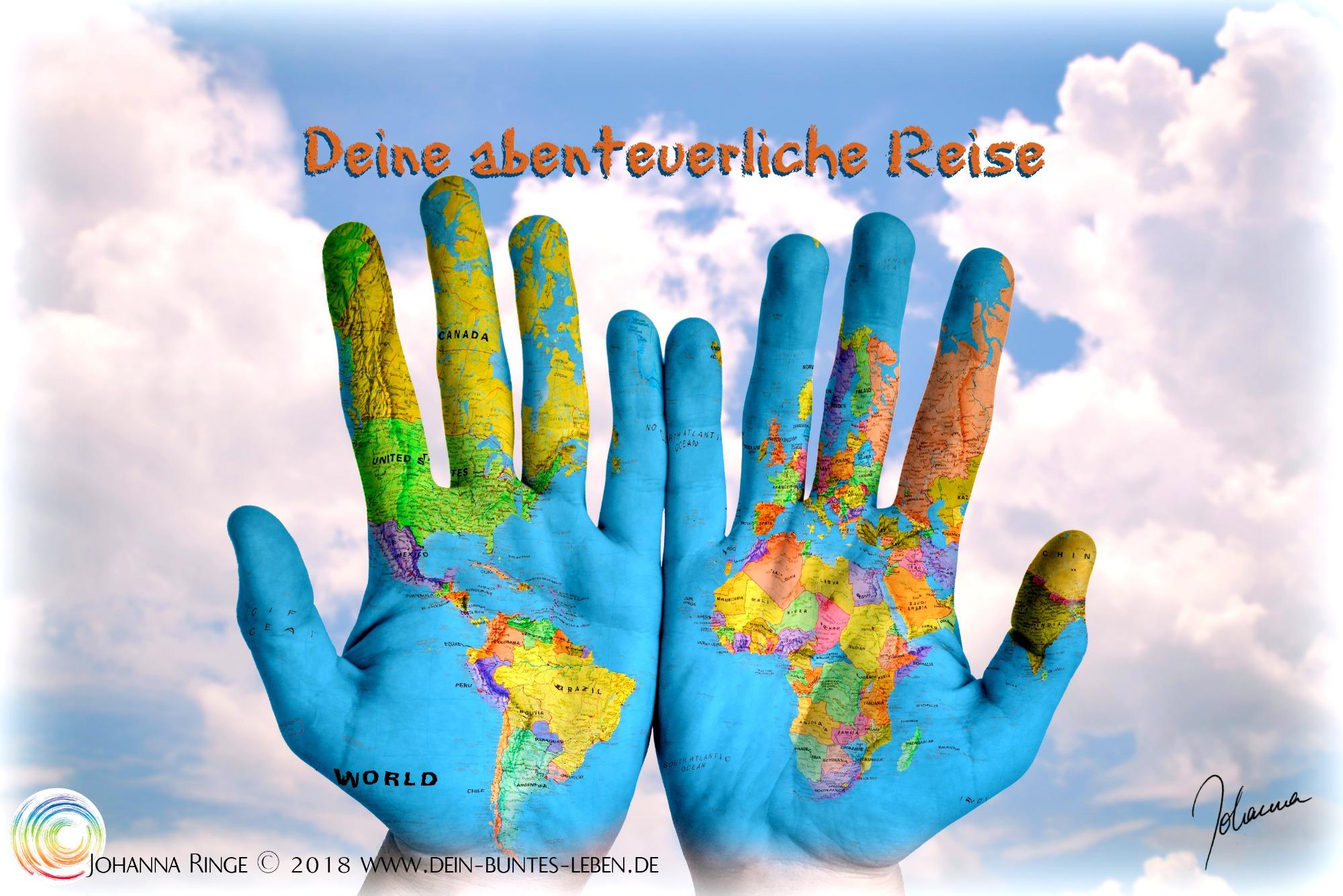 Deine abenteuerliche Reise als Text über Händen, auf die eine Weltkarte projeziert ist. ©2018 Johanna Ringe www.dein-buntes-leben.de