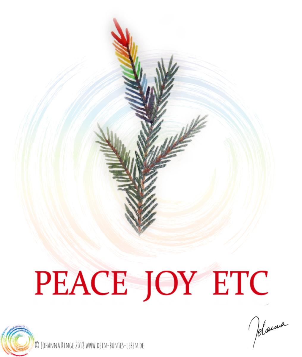 """Weihnachtskarte: gemalter Tannenzweig mit Regenbogensträhne, darunter der Text """"Peace Joy Etc"""" ©2018 Johanna Ringe (Design Mascha Ringe) www.dein-buntes-leben.de"""