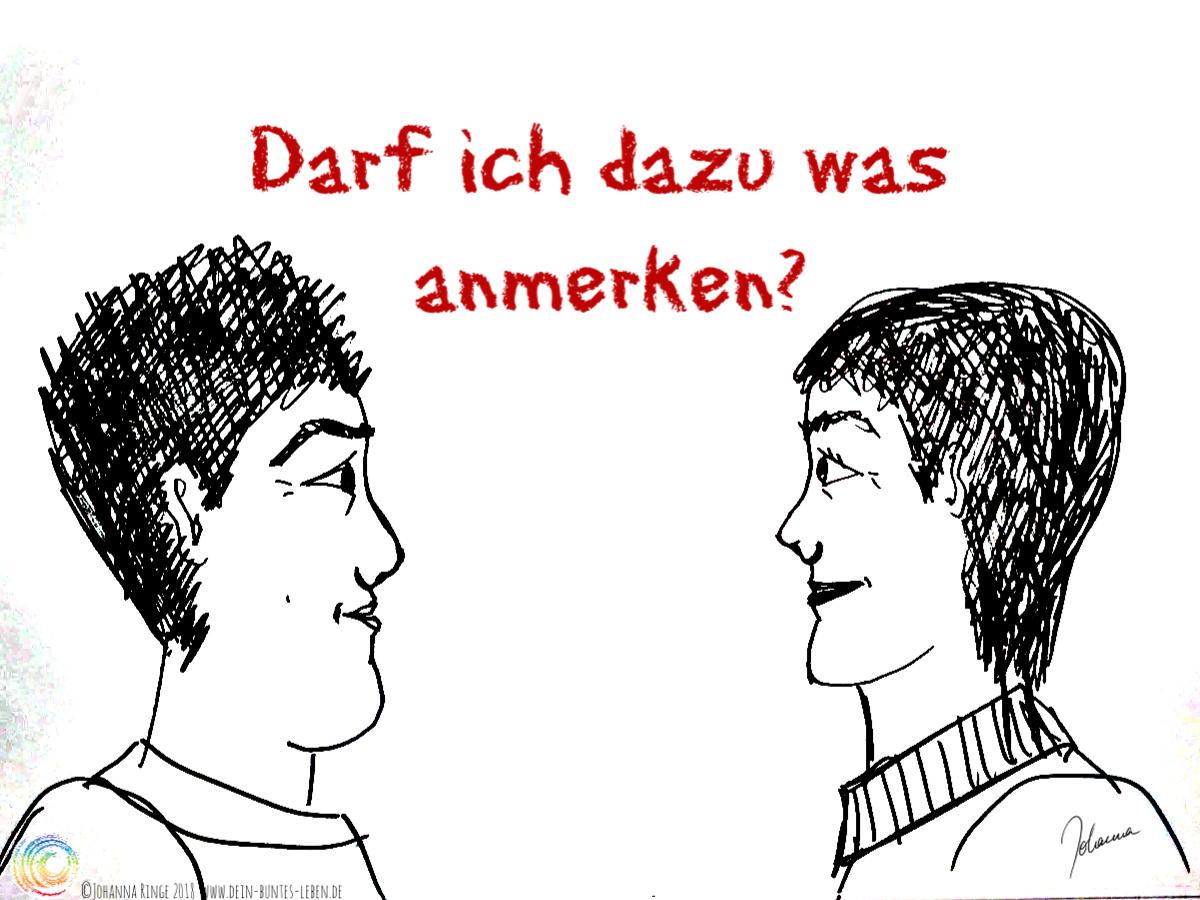 """Kritik: """"Darf ich dazu was anmerken?"""" als Satz zu zwei sich unterhaltenden Menschen. ©Johanna Ringe 2018 www.dein-buntes-leben.de"""