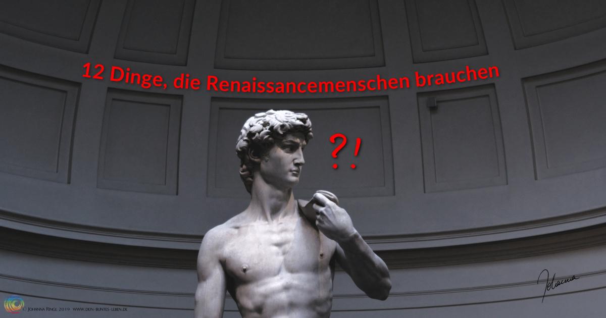 12 Dinge, die Renaissancemenschen brauchen - Text auf Foto von Michelangelos David. ©2019 Johanna Ringe www.dein-buntes-leben.de