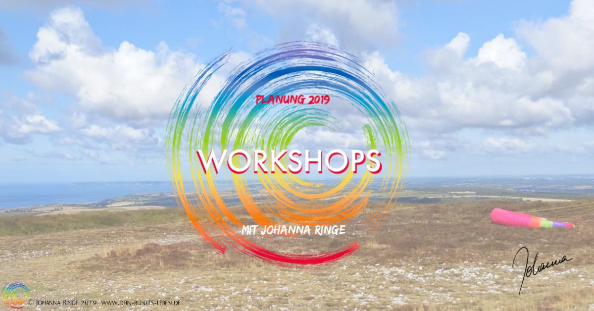 Workshops bei Johanna Ringe, Planung 2019 . ©Johanna Ringe 2019 www.dein-buntes-leben.de
