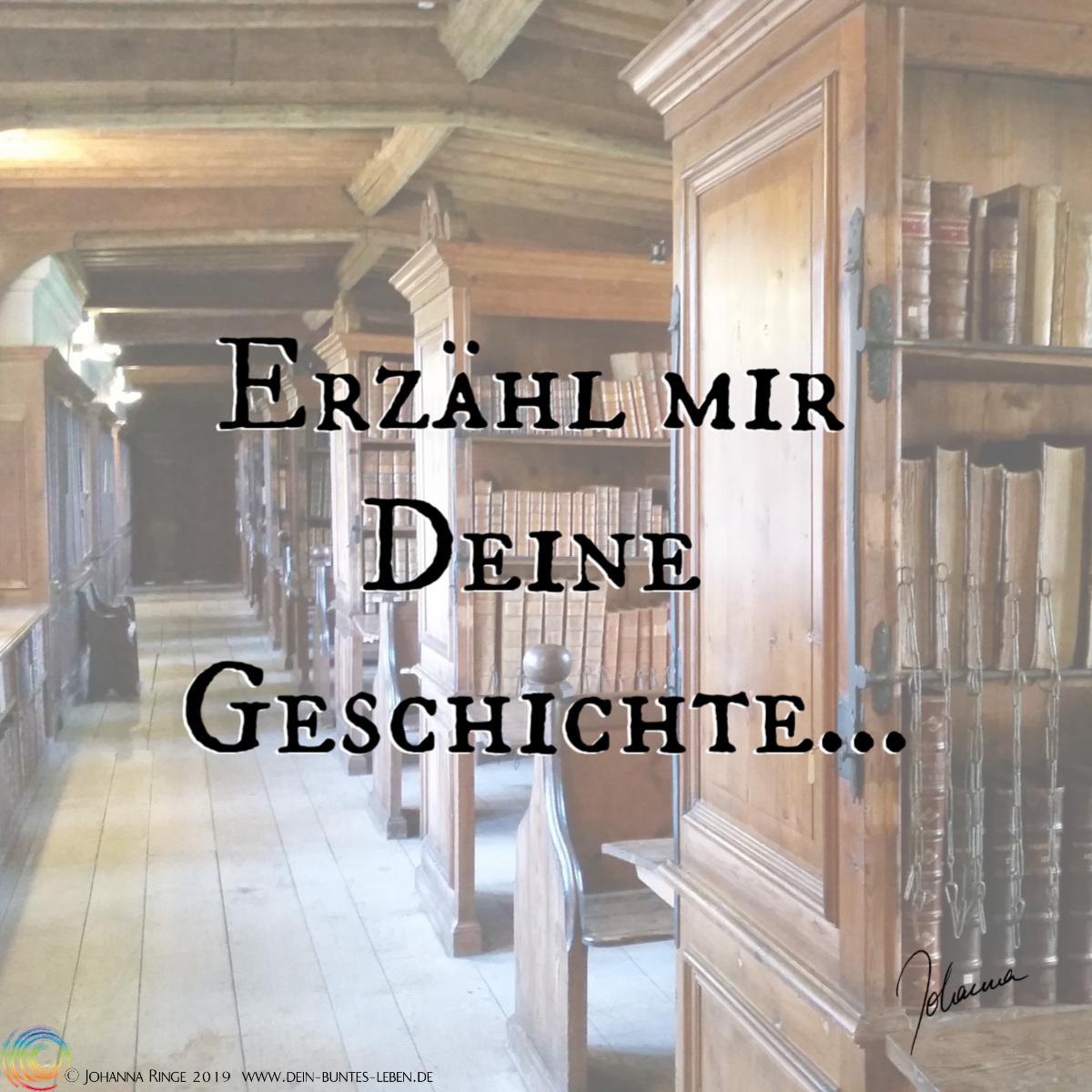 Erzähl mir Deine Geschichte, Text auf Photo von Klosterbibliothek in Wells, UK.©Johanna Ringe 2019 www.dein-buntes-leben.de