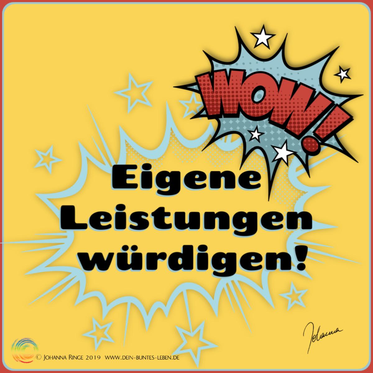 Eigene Leistungen würdigen! (Text vor Comicexplosion und Wow!) ©2019 Johanna Ringe www.dein-buntes-leben.de