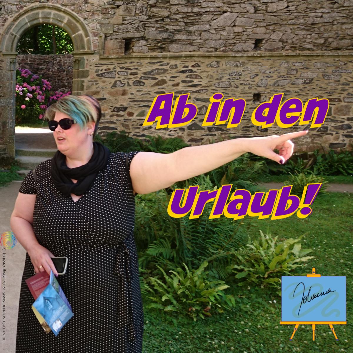 Ab in den Urlaub als Text auf Photo von Johanna im Urlaub. ©Johanna Ringe 2019 www.dein-buntes-leben.de