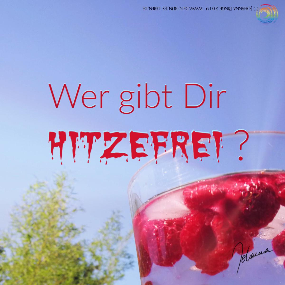 Bei der Arbeit: wer gibt Dir hitzefrei? Text vor Photo von Glas mit Himbeerwasser in der prallen Sonne. ©Johanna Ringe 2019 . www.dein-buntes-leben.de