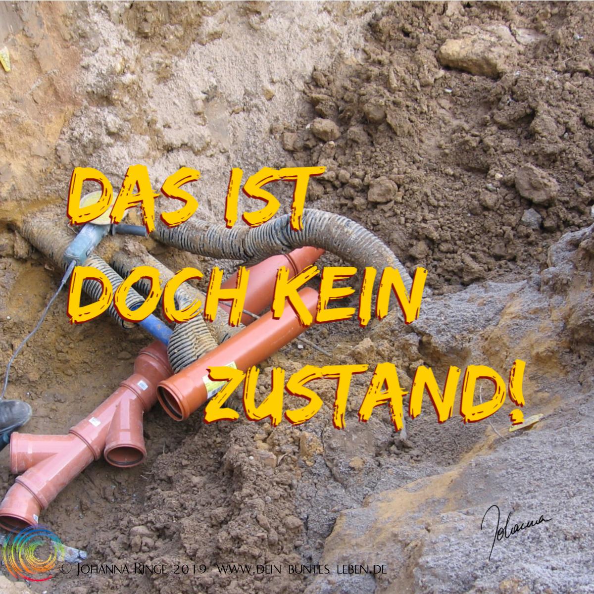 Das ist doch kein Zustand! Text auf Baustellenphoto. ©Johanna Ringe 2019 www.dein-buntes-leben.de