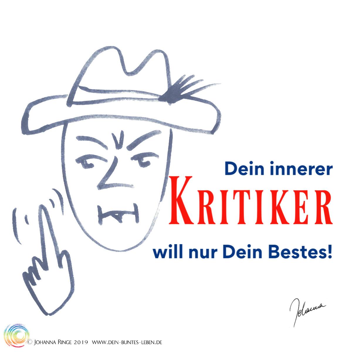 Dein innerer Kritiker will nur Dein Bestes! Text neben Zeichnung einer streng blickenden Mannes mit hut, der dir den Zeigefinger entgegenreckt. ©Johanna Ringe 2019 www.dein-buntes-leben.de