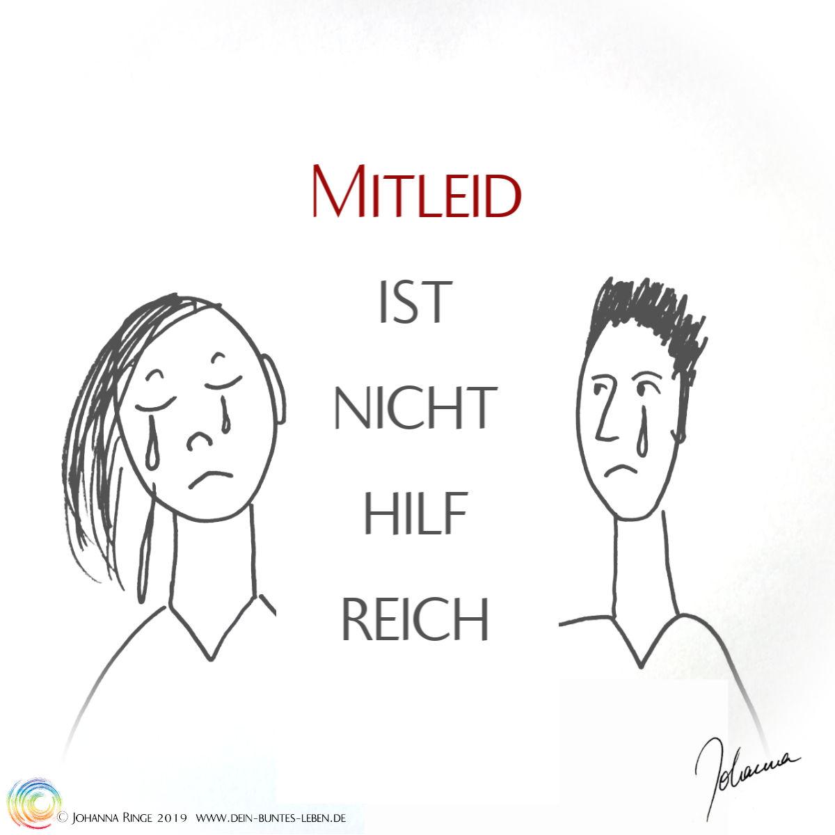 Mitleid ist nicht hilfreich. Text auf Zeichnung eines weinenden und eines mit leidenden Menschen. ©Johanna Ringe 2019 www.dein-buntes-leben.de