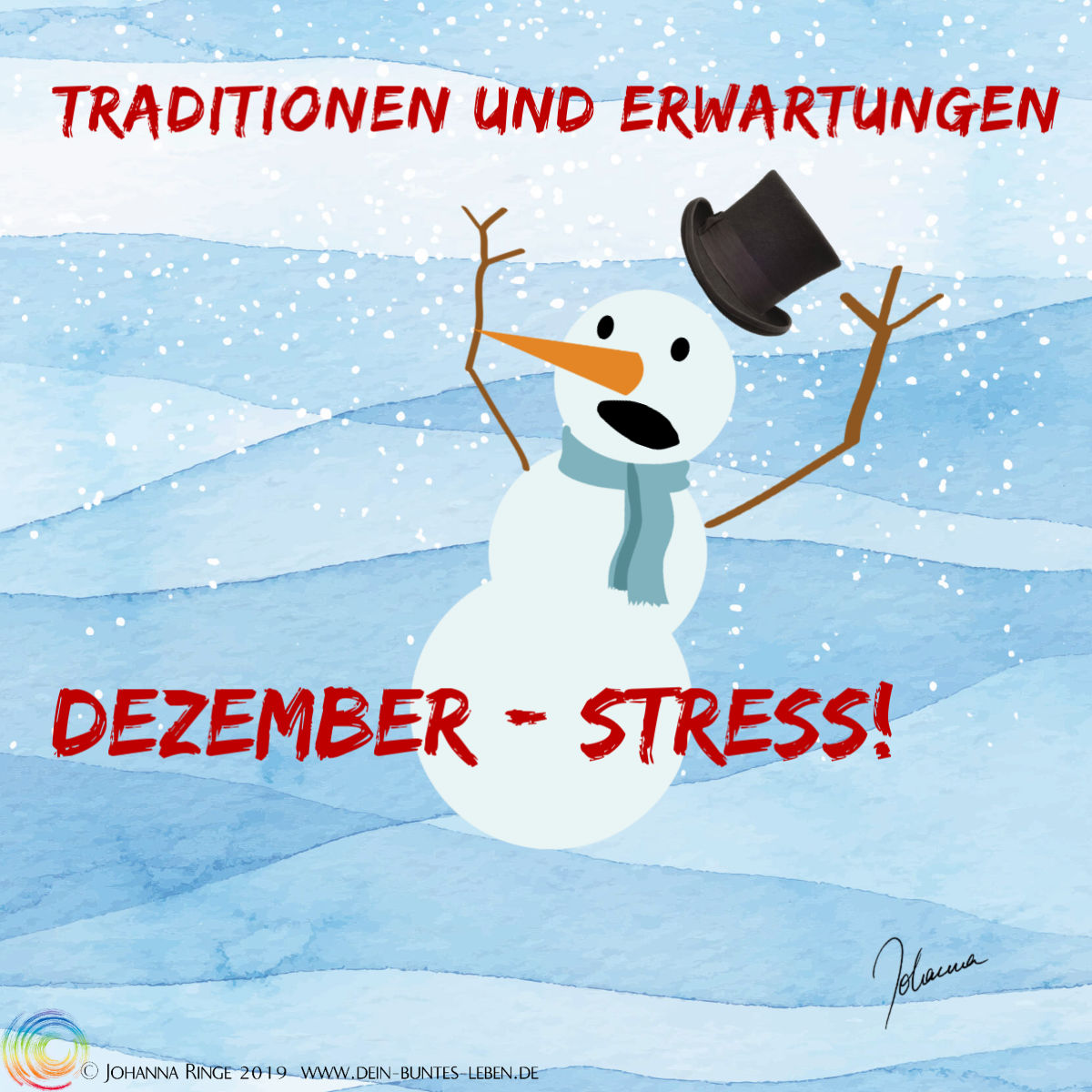 Traditionen und Erwartungen führen zu Dezember-Stress: ein verzweifelter Schneemann. ©Johanna Ringe 2019 www.dein-buntes-leben.de
