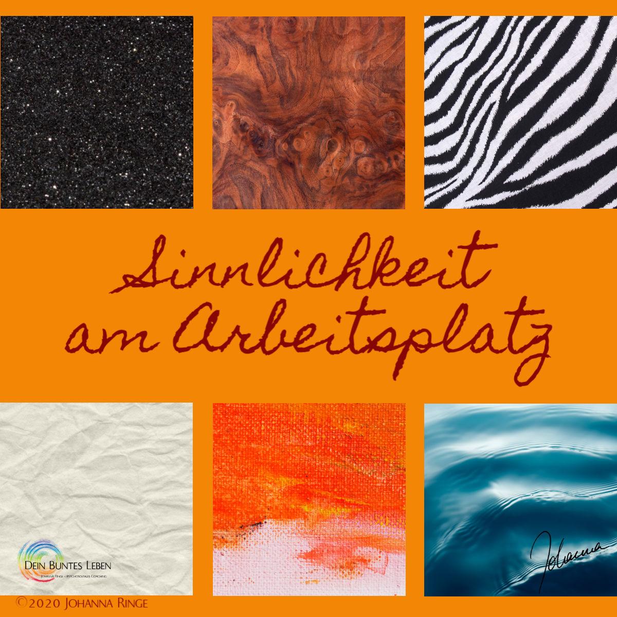 Sinnlichkeit am Arbeitsplatz (Bilder verschiedener Texturen und Farben) ©Johanna Ringe www.dein-buntes-leben.de