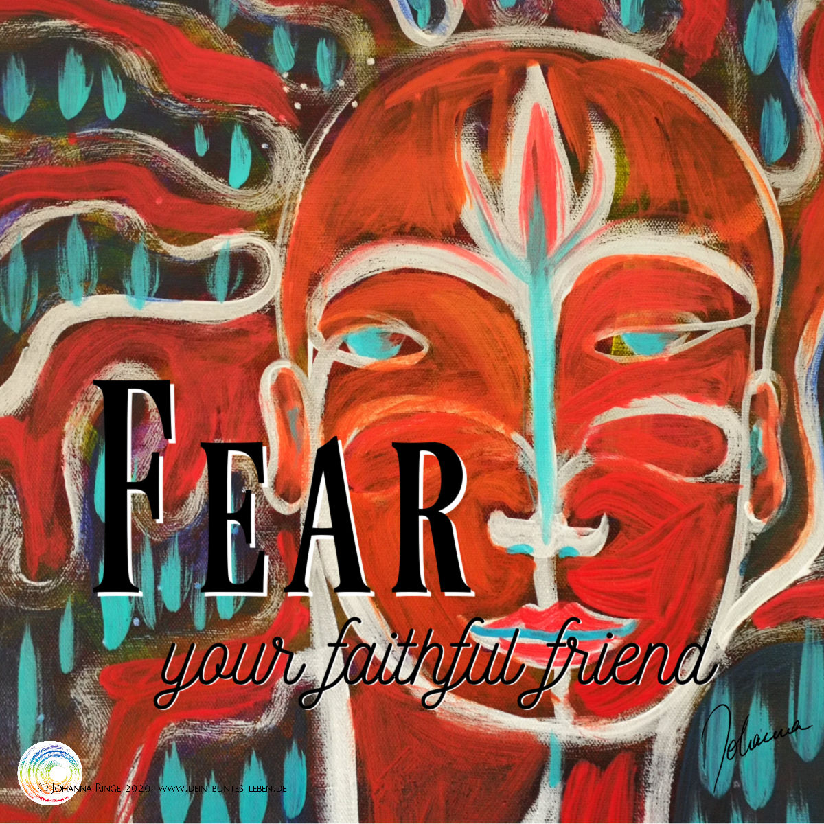 Fear, your faithful friend. (Text on painting of a ominous face) ©Johanna Ringe 2020 www.johannaringe.com