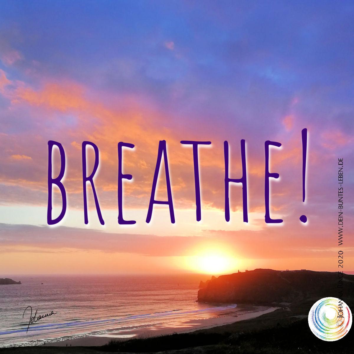 Breathe! (Text on Photograph of a beautiful sunset at the sea) ©Johanna Ringe www.johannaringe.com