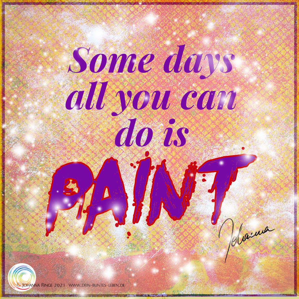 Some days all you can do is paint. ©Johanna Ringe 2021 www.johannaringe.com