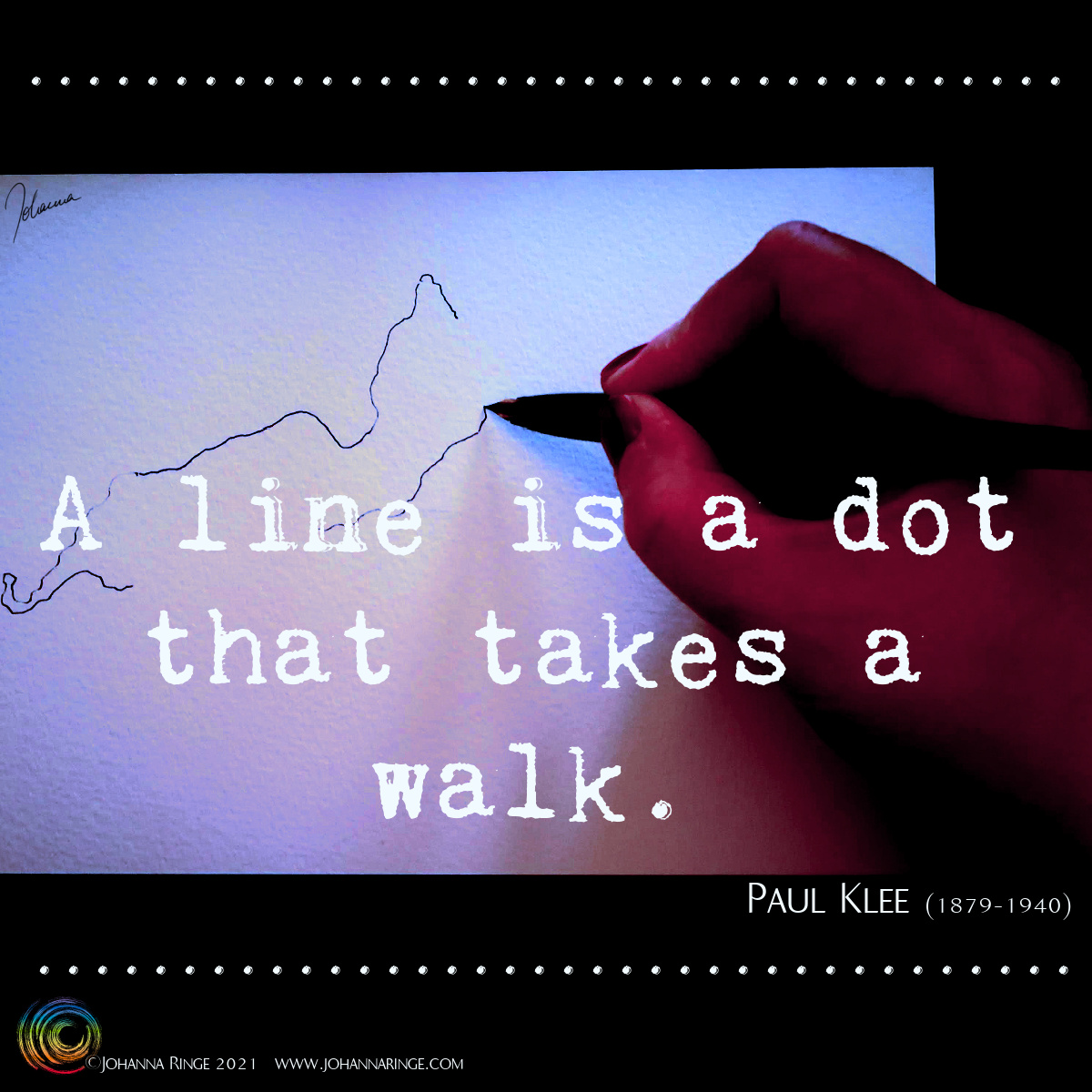 A line is a dot that takes a walk. (Text auf Photo von zeichnender Hand) ©2021 Johanna Ringe www.johannaringe.com