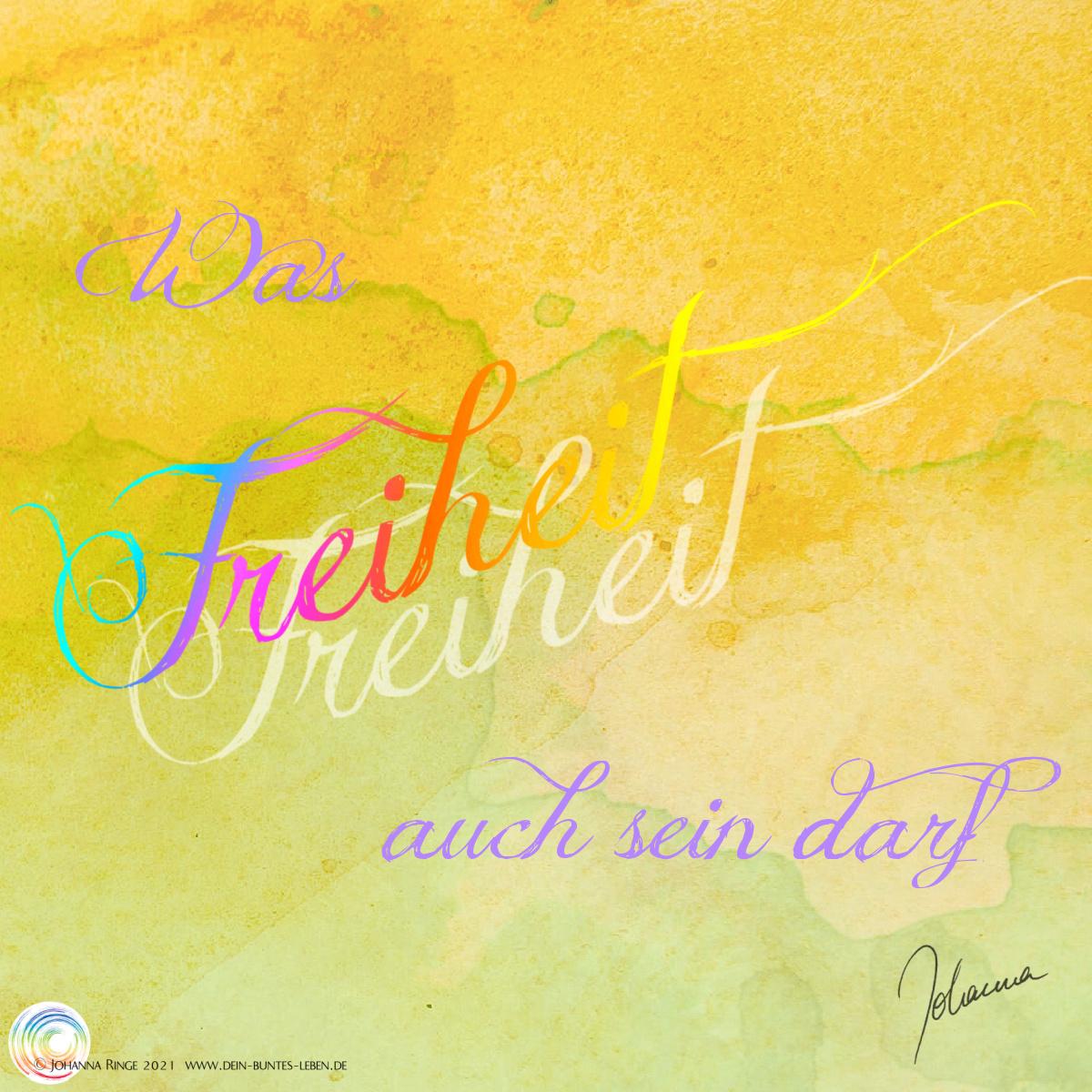 Was innere Freiheit auch sein darf (bunter Text auf Wasserfarbhintergrund) ©Johanna RInge 2021 www.dein-buntes-leben.de