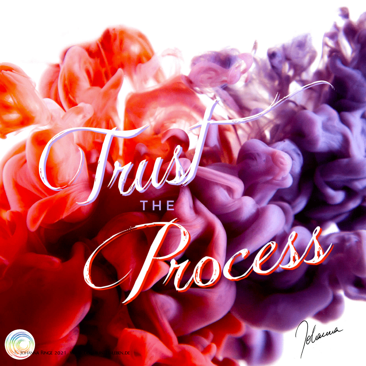 Trust the process (text on photograph of swirling ink in red and purple) ©Johanna Ringe 2021 www.johannaringe.com